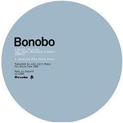 Between The Lines/ Recurring Remixes - Bonobo