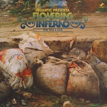 Dog With A Rope - Quantic presenta Flowering Inferno