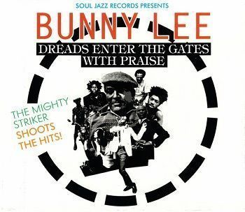 Dreads Enter The Gates With Praise - Bunny Lee