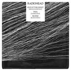 Give Up The Ghost/ TKOL / Bloom - Radiohead