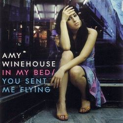 In My Bed/ You Sent Me Flying - Amy Winehouse