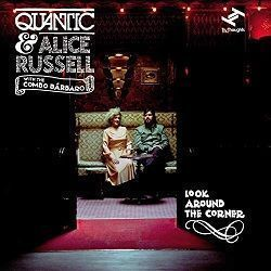 Look Around The Corner - Quantic, Alice Russell y The Combo Bárbaro