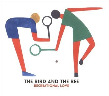 Recreational Love - The Bird And The Bee