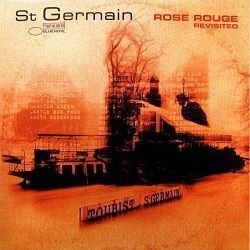 Rose Rouge Revisited - St Germain