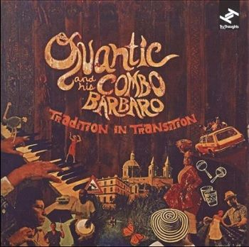 Tradition In Transition - Quantic And His Combo Barbaro